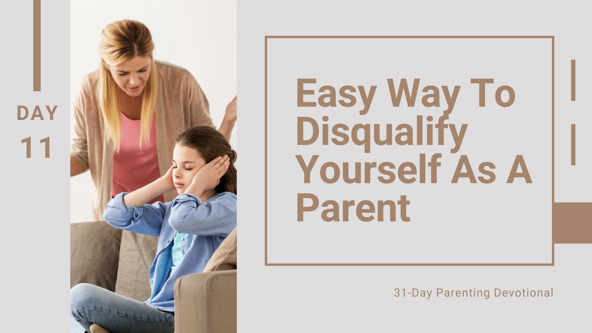 11 Easy Way To Disqualify Yourself As A Parent, Day 11