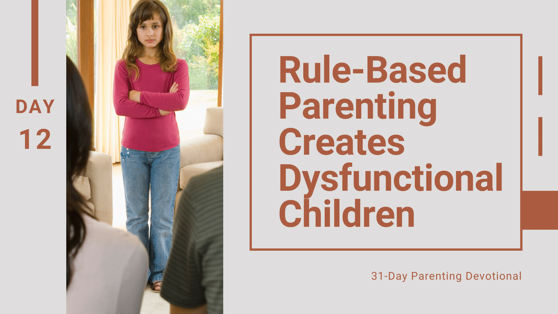12 Rule-Based Parenting Creates Dysfunctional Children, Day 12
