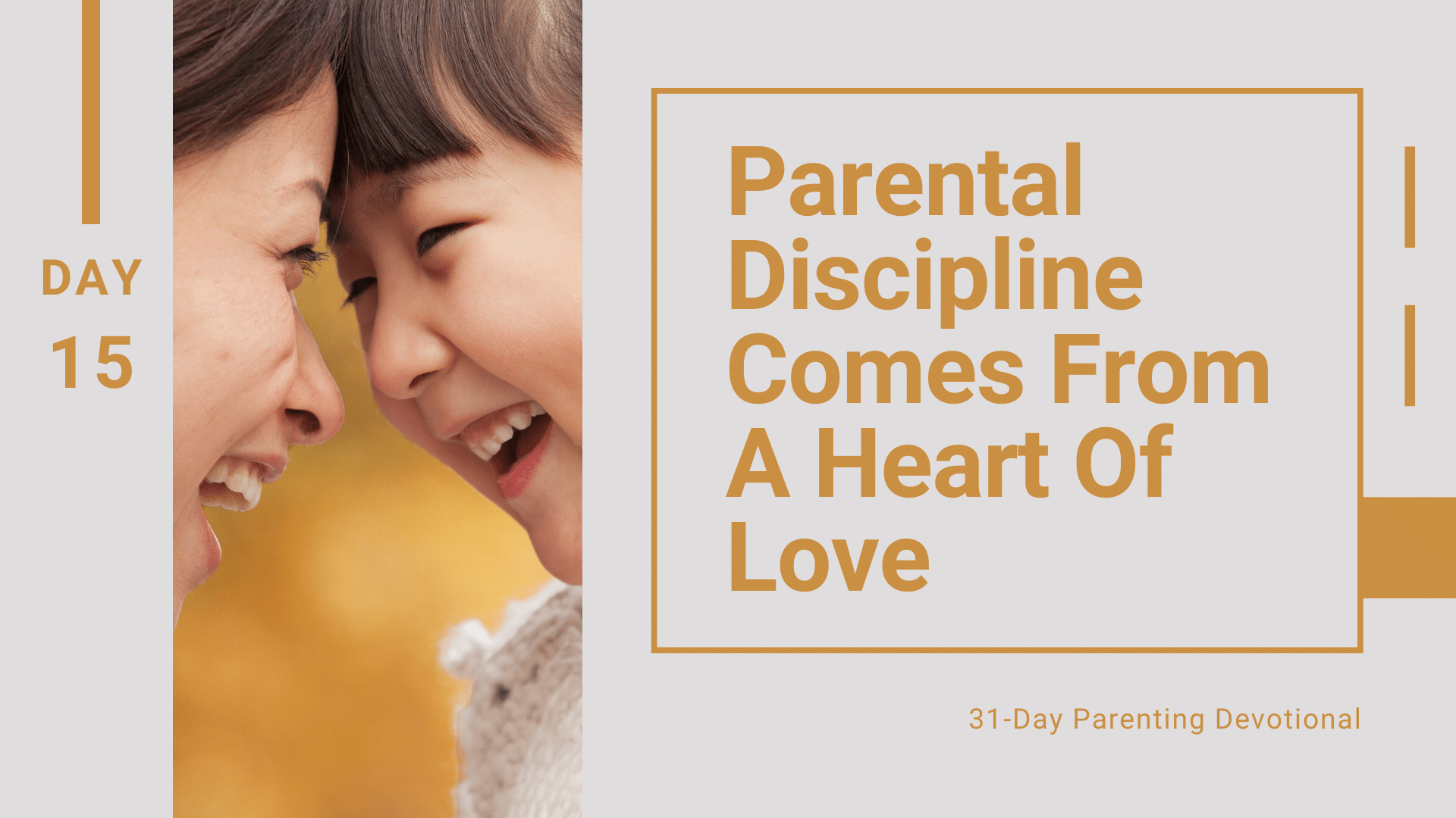15 Parental Discipline Comes From A Heart Of Love, Day 15