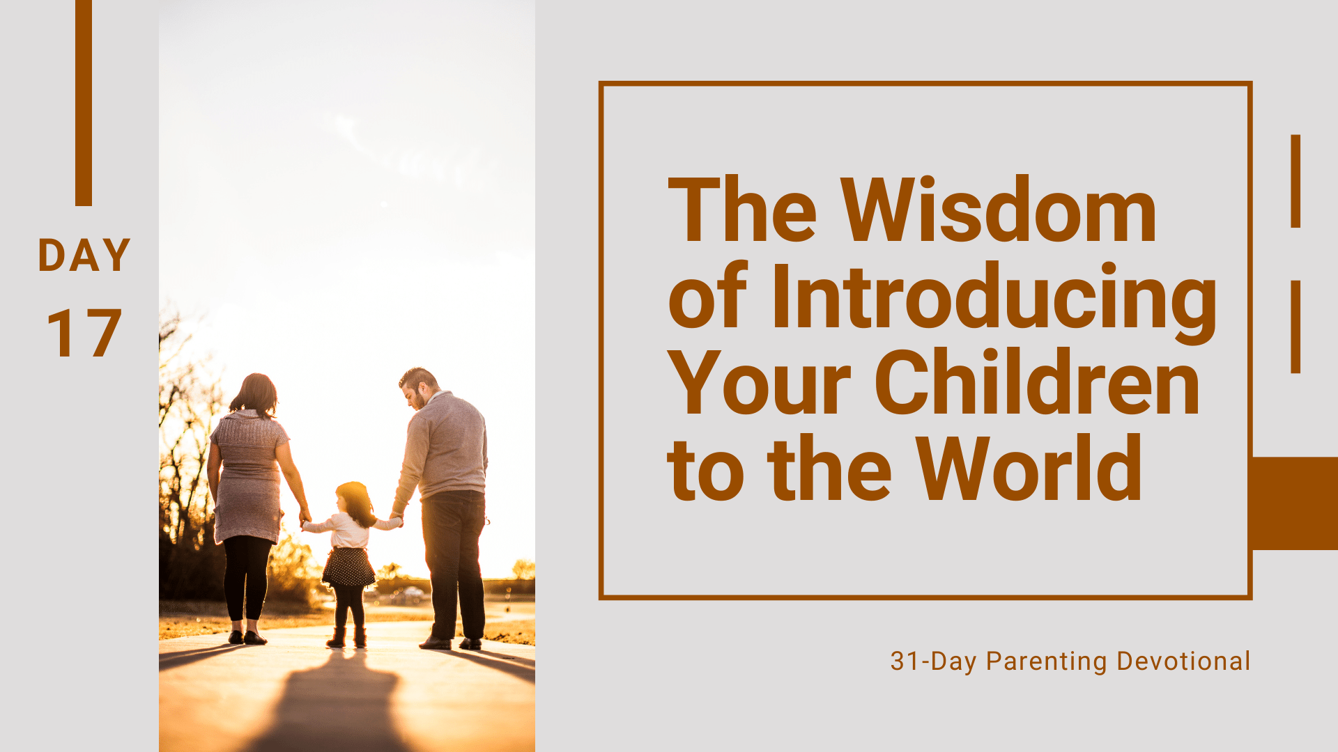 17 The Wisdom of Introducing Your Children to the World, Day 17