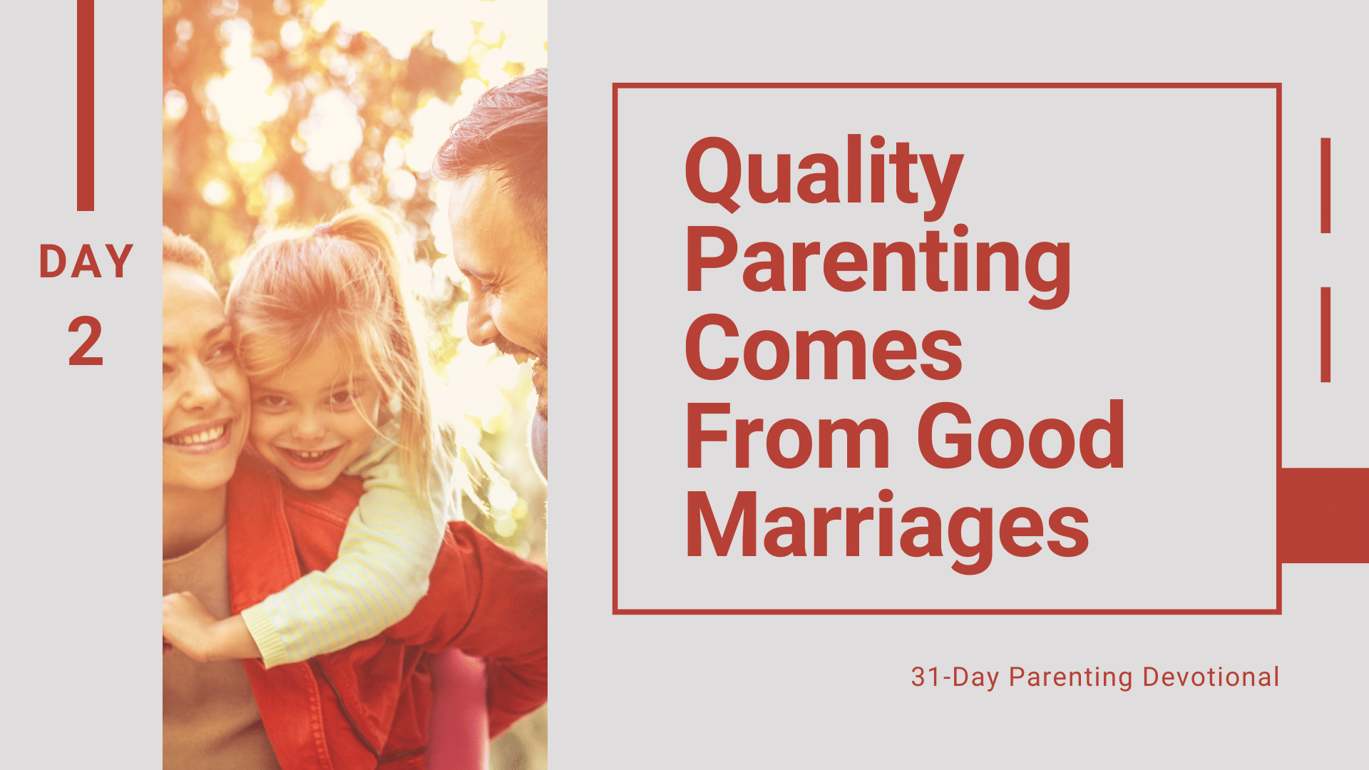 2 Quality Parenting Comes From Good Marriages, Day 2