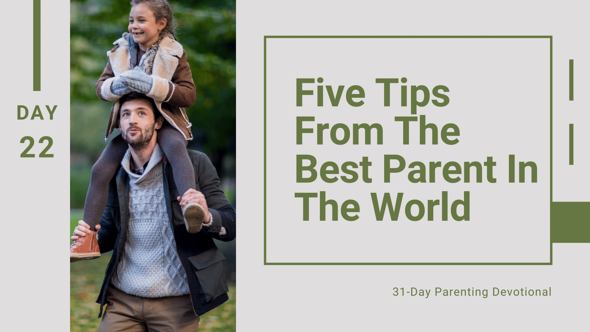 22 Five Tips From The Best Parent In The World, Day 22
