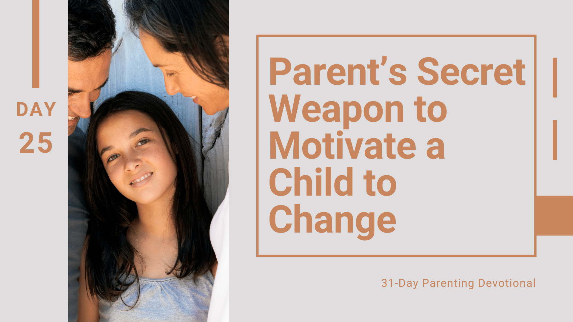 25 A Parent's Secret Weapon To Motivate A Child To Change, Day 25