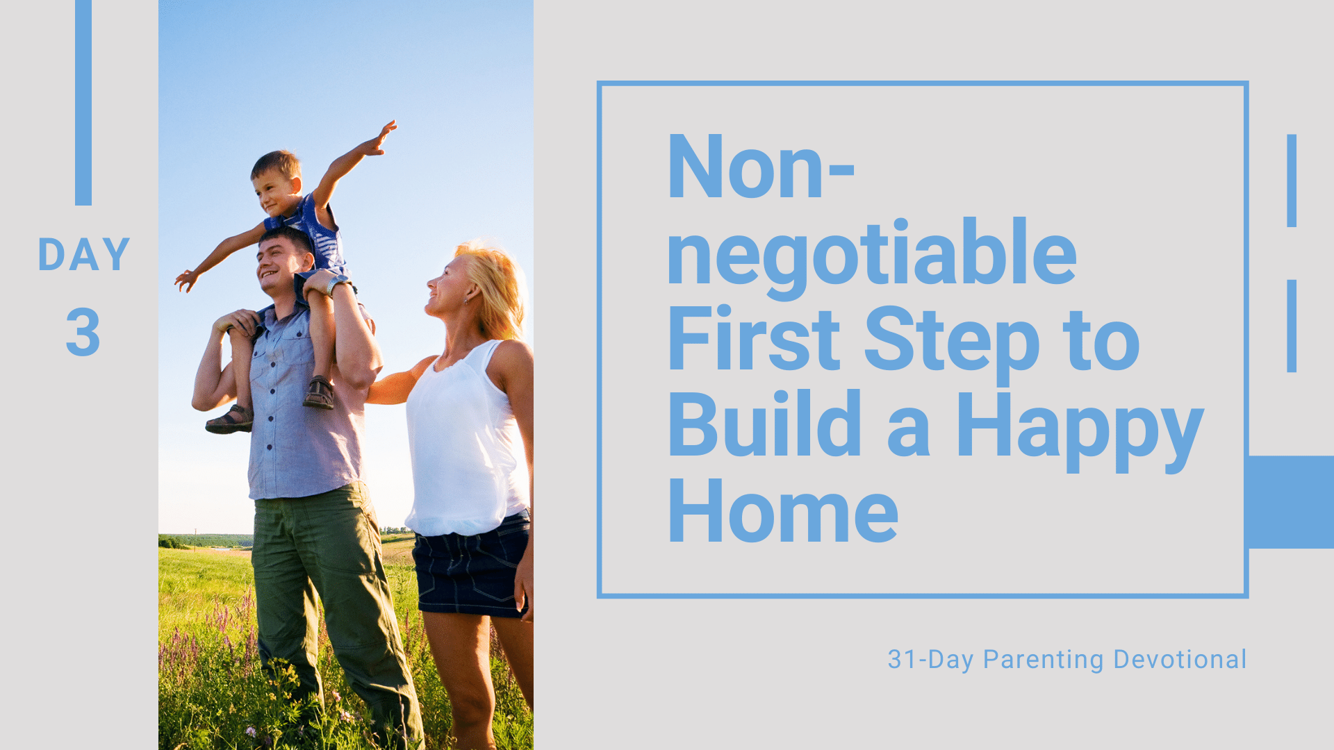 3 Non-negotiable First Step to Build a Happy Home, Day 3
