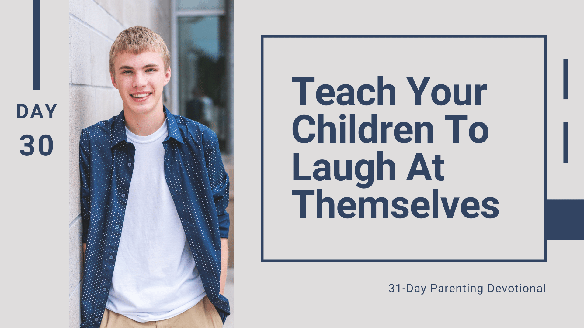 30 Teach Your Children To Laugh At Themselves, Day 30