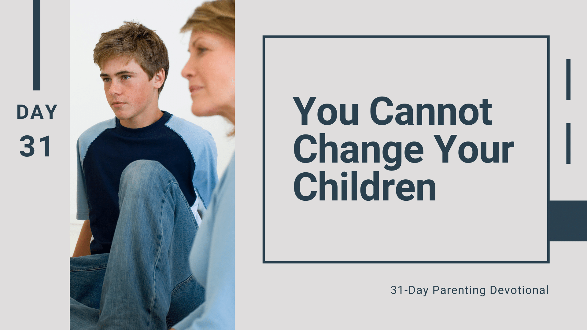 31 You Cannot Change Your Children, Day 31