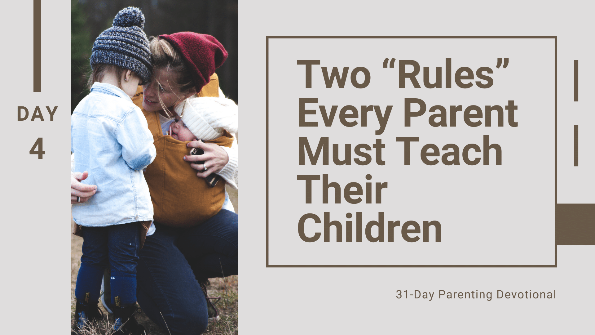 "4 Two ""Rules"" Every Parent Must Teach Their Children, Day 4"