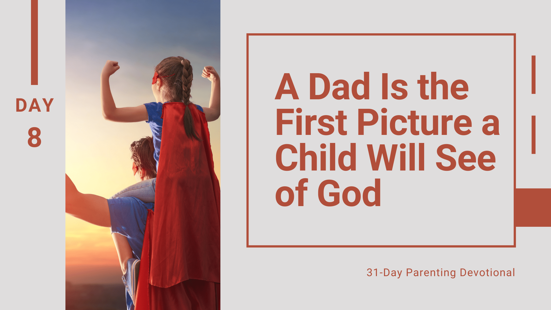 8 Dad, You're The First Picture Your Child Will See Of God, The Father, Day 8