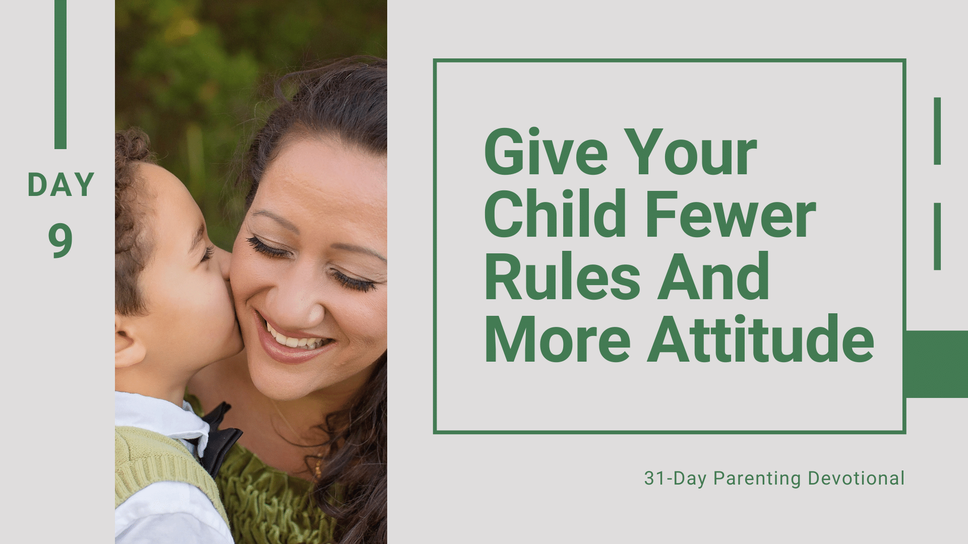 9 Give Your Child Fewer Rules And More Attitude, Day 9