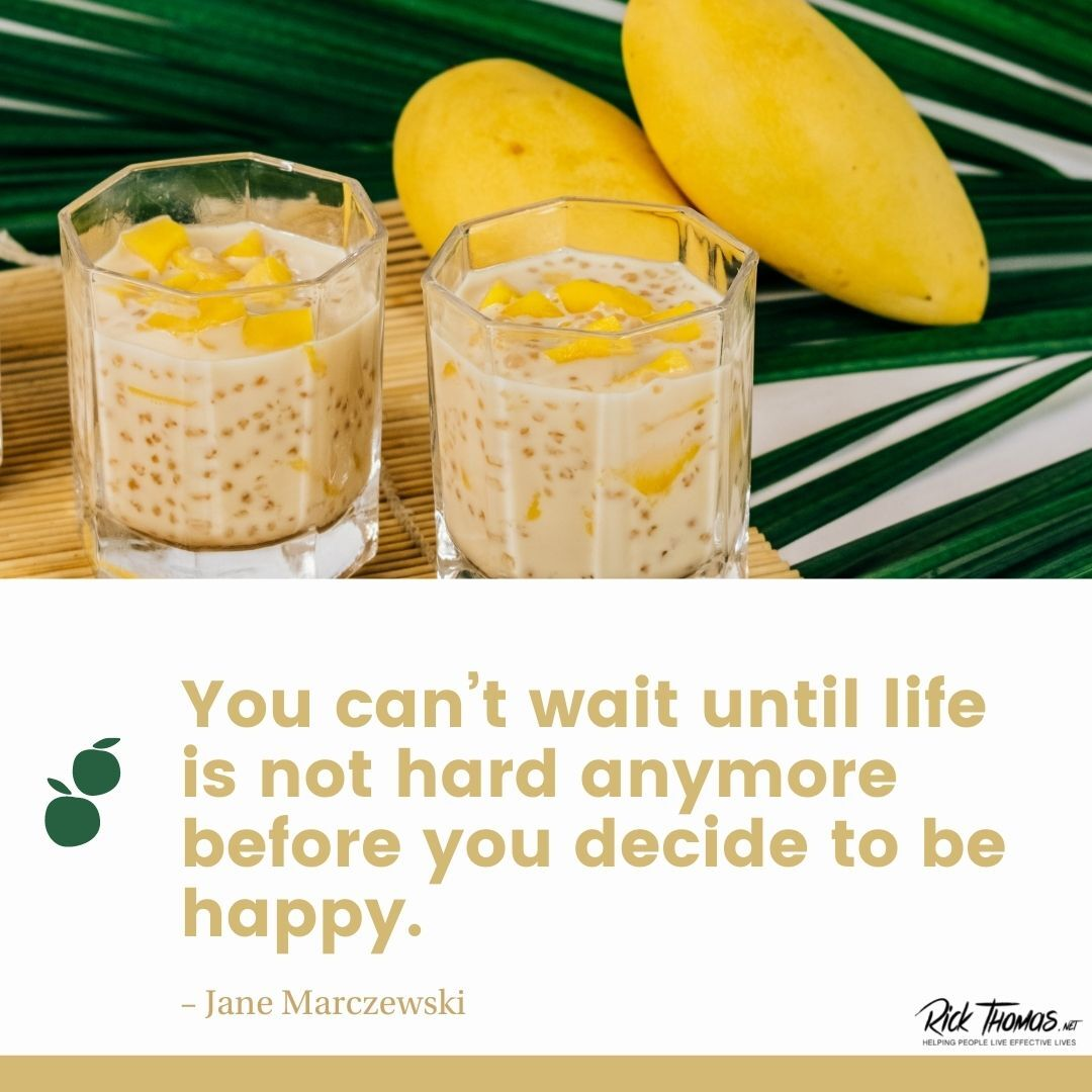 You Can't Wait to Be Happy