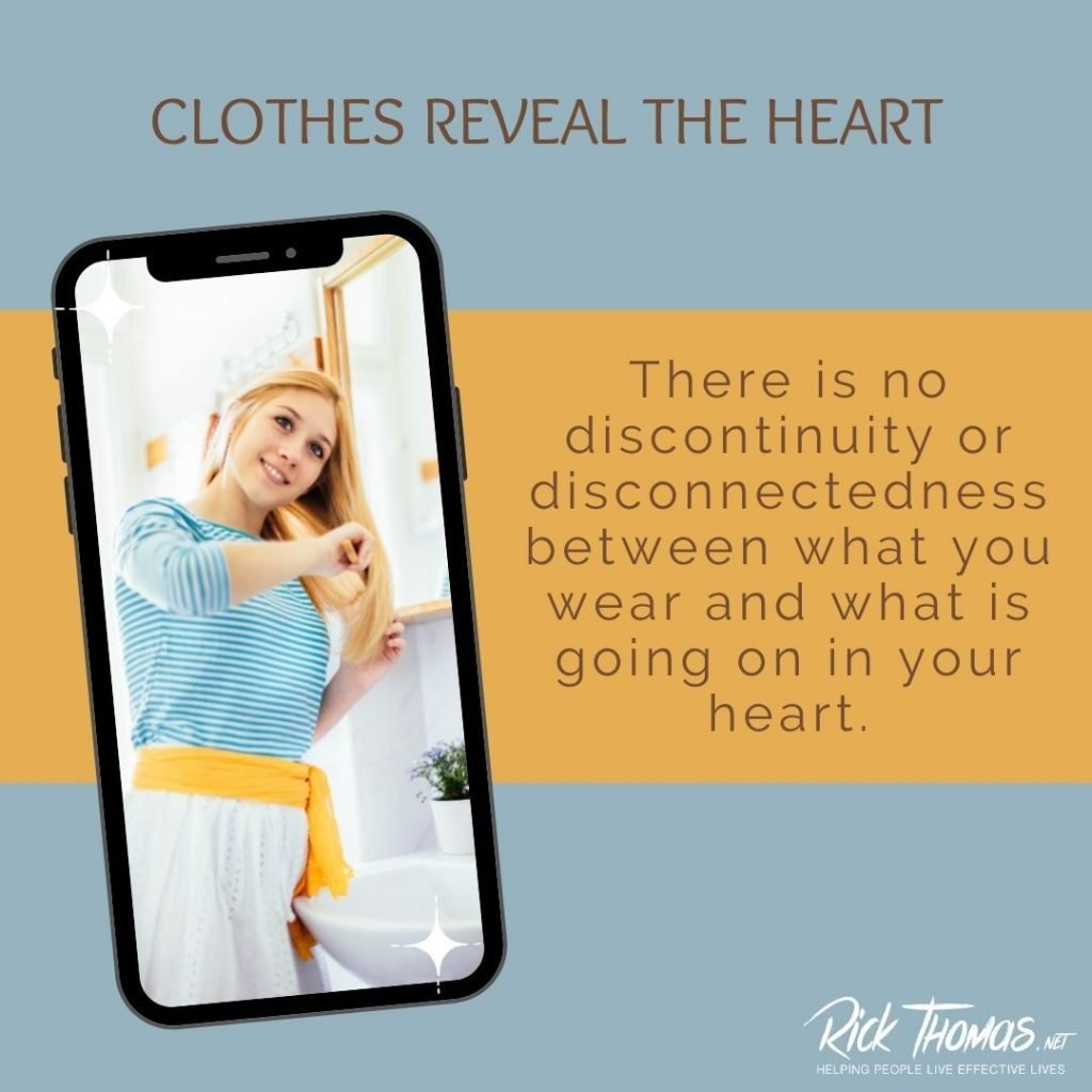 Clothes Reveal the Heart