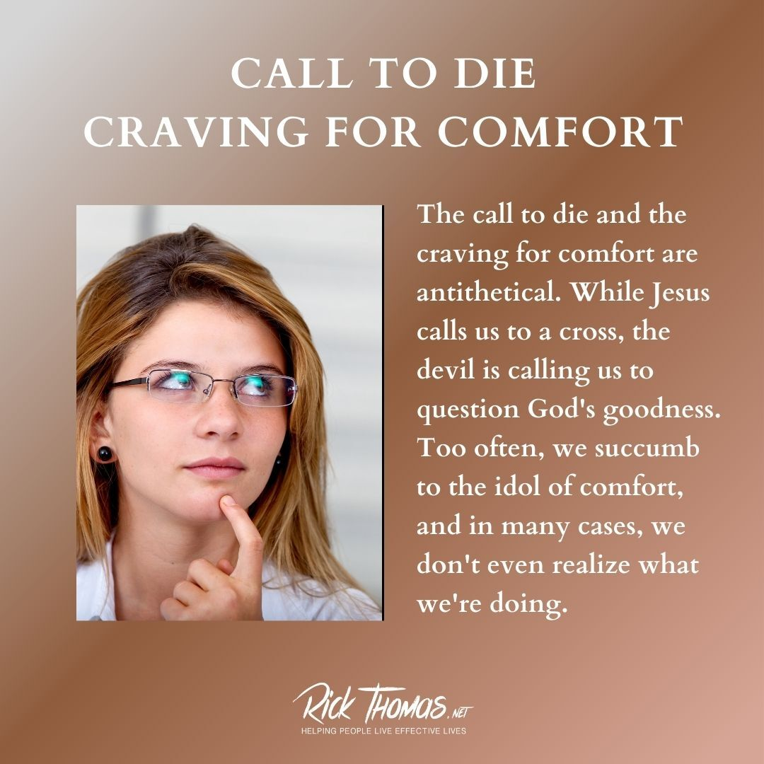 Call to Die Craving for Comfort
