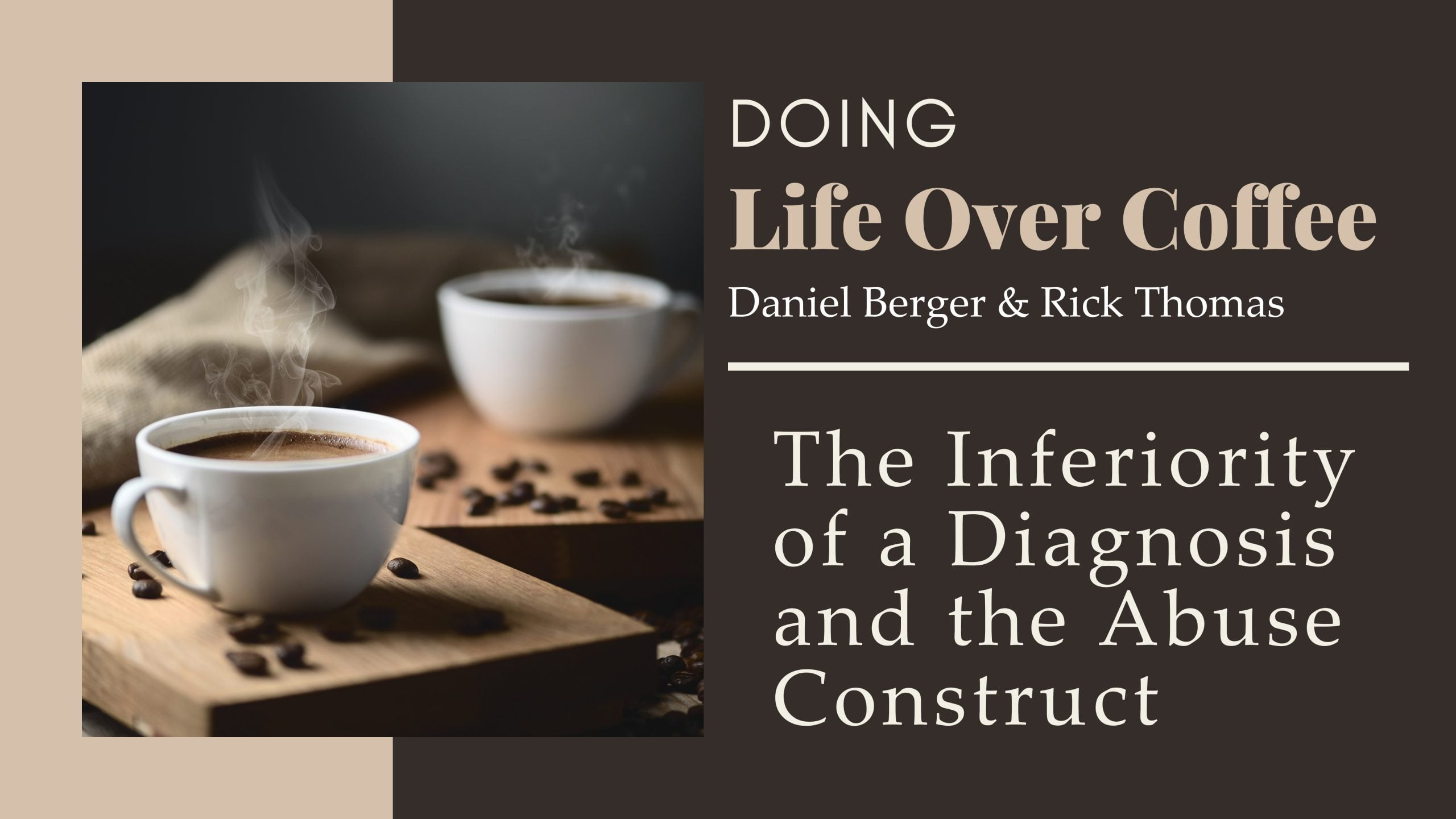 The Inferiority of a Diagnosis and the Abuse Construct